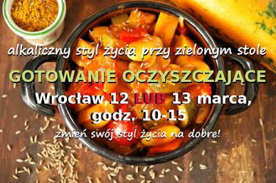 Warsztaty we Wrocławiu 12 lub 13 marca 2016 – Kuchnia oczyszczająca z toksyn, detoks
