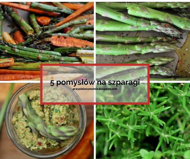 5 pomysłów na szparagi